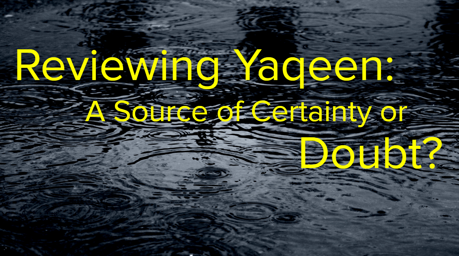 Reviewing Yaqeen Institute A Source Of Certainty Or Doubt The Muslim Skeptic